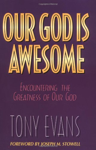 Our God Is Awesome (0802461875) by Evans, Anthony T.