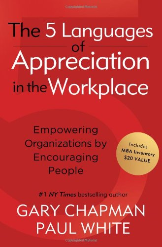 9780802461988: The 5 Languages of Appreciation in the Workplace: Empowering Organizations by Encouraging People