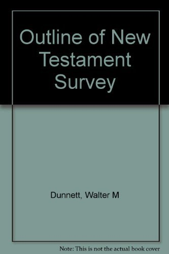 9780802462459: Outline of New Testament Survey