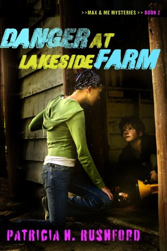 9780802462541: Danger at Lakeside Farm (Max & Me Mysteries, Book 2)