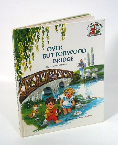 9780802462664: Over Buttonwood Bridge (The Muffin Family Picture Bible)