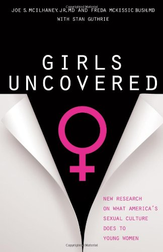 Girls Uncovered: New Research on What America's: Mcilhaney, Joe S.,
