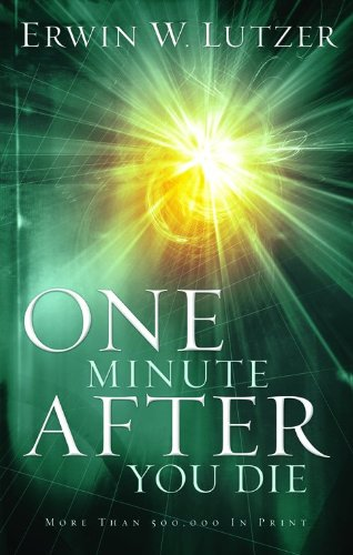 One Minute After You Die (0802463053) by Erwin W. Lutzer
