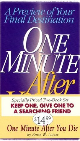 One Minute After You Die-set of two: A Preview of Your Final Destination - Set of Two (0802463231) by Erwin W. Lutzer