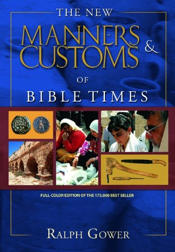9780802463340: The New Manners and Customs of Bible Times