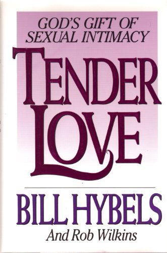 9780802463494: Tender Love: God's Gift of Sexual Intimacy