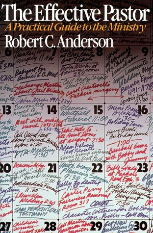 The Effective Pastor/a Practical Guide to the Ministry: Robert C. Anderson