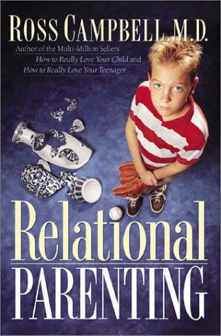 9780802463937: Relational Parenting: Going Beyond Your Child's Behavior to Meet Their Deepest Needs