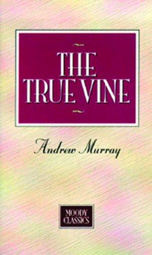 9780802463975: The True Vine (Moody Classics)