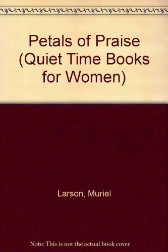 9780802464743: Petals of Praise: Quiet Time Books for Women