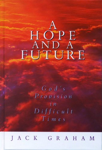 9780802464927: A Hope and a Future: God's Provision in Difficult Times