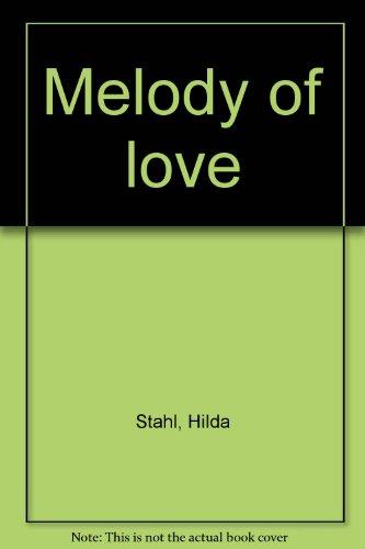 MELODY OF LOVE. ( Christian Fiction) 17: Stahl, HildaAnn. (Hilda