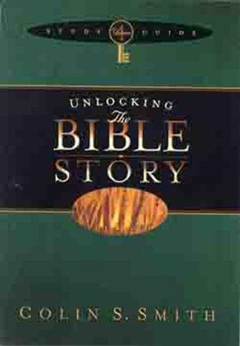 9780802465542: Unlocking the Bible Story Study Guide Volume 4 (Unlocking: Bible Studies)