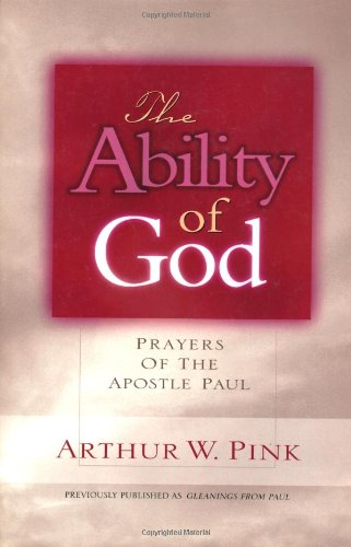 9780802465733: The Ability of God (Gleanings Series Arthur Pink)
