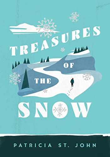 Treasures of the Snow (Patricia St John Series) (0802465757) by Patricia St. John