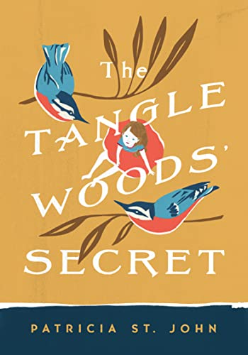 The Tanglewoods' Secret (Patricia St John Series) (0802465765) by Patricia M. St. John