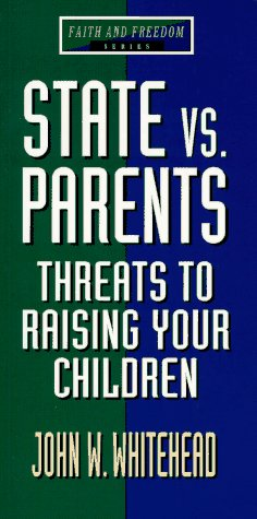 9780802466822: State Vs. Parents: Threats to Raising Your Children (Faith and Freedom Series)
