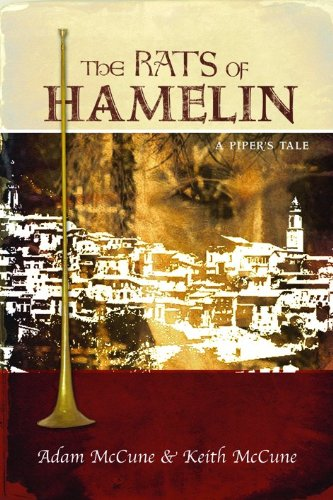 The Rats of Hamelin: A Piper's Tale: McCune, Keith