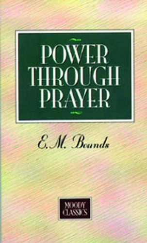 9780802467294: Power Through Prayer (Moody Classics)