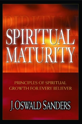 9780802467942: Spiritual Maturity: Principles of Spiritual Growth for Every Believer
