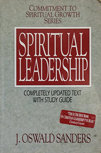 9780802467997: Spiritual Leadership (Commitment to Spiritual Growth)