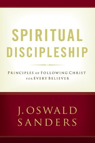 9780802468024: Spiritual Discipleship: Principles of Following Christ For Every Believer