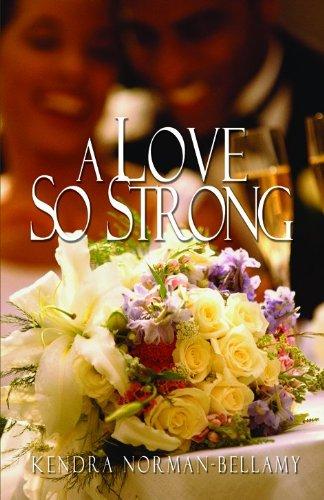 A Love So Strong: Kendra Norman-Bellamy