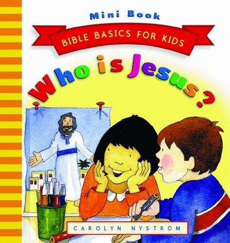 9780802468437: Who Is Jesus? (Bible Basics for Kids - MINI)