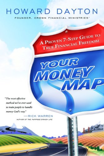 Your Money Map : A Proven 7-Step: Howard Dayton; Moody
