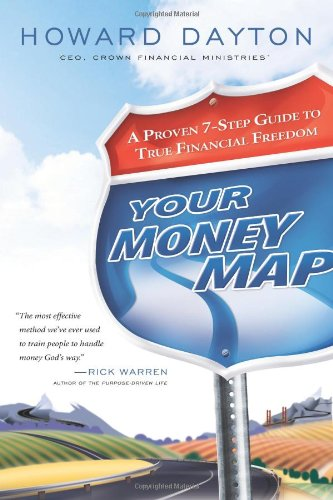 Your Money Map: A Proven 7-Step Guide to True Financial Freedom: Dayton, Howard