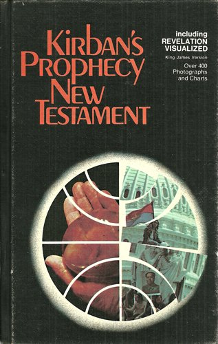 Kirban's prophecy New Testament, including Revelation visualized, King James version (9780802469014) by Salem Kirban