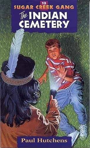 9780802470171: The Indian Cemetery (Sugar Creek Gang Original Series)