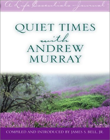 9780802470478: Quiet Times With Andrew Murray (A Life Essentials Journal)
