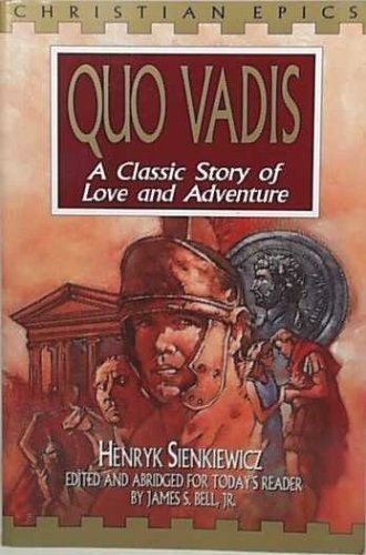 Quo Vadis : A Classic Story of: Henryk Sienkiewicz