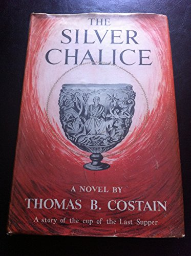The Silver Chalice : a Story of the Cup of the Last Supper