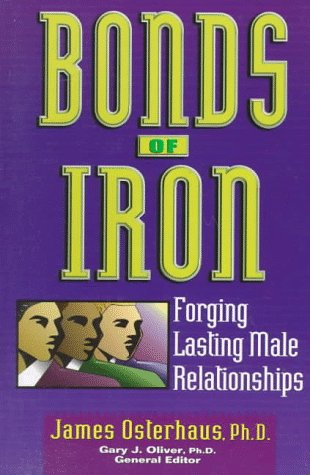 9780802471345: Bonds of Iron: Forging Lasting Male Relationships (Men of Integrity Series)