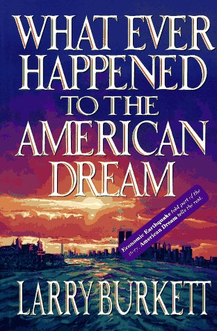 Whatever Happened to the American Dream: Larry Burkett