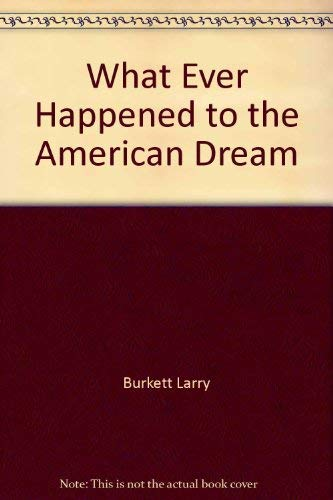 9780802471772: What Ever Happened to the American Dream