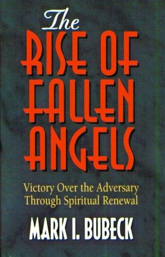 9780802471895: Rise of Fallen Angel: Victory Over the Adversary Through Spiritual Renewal (Spiritual Warfare Series)