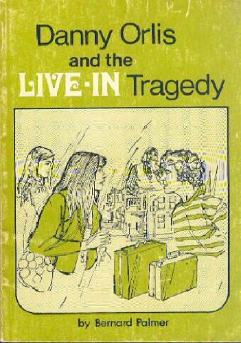 Danny Orlis and the Live-In Tragedy (0802472362) by Palmer, Bernard