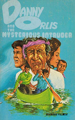 Danny Orlis and the Mysterious Intruder: Palmer, Bernard