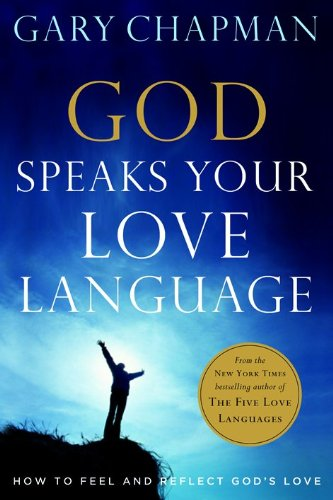 9780802472755: God Speaks Your Love Language: How to Feel and Reflect God's Love