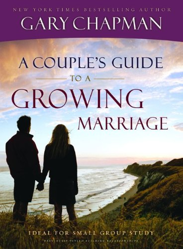 A Couple's Guide to a Growing Marriage (0802472990) by Gary Chapman
