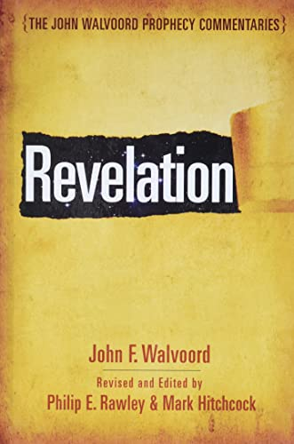 9780802473127: Revelation (John Walvoord Prophecy Commentaries)
