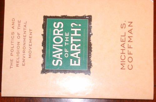 9780802473271: Saviors of the Earth? : The Politics & Religion of the Environmental Movement