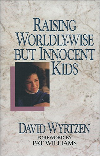 9780802473462: Raising Worldly-Wise But Innocent Kids