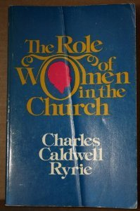The role of women in the church (0802473709) by Charles Caldwell Ryrie