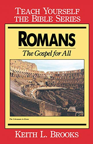 Romans- Teach Yourself the Bible Series: Gospel for All (0802473725) by Keith L. Brooks