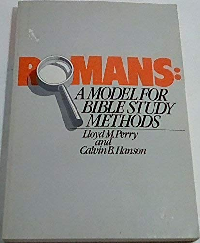 Romans, a model for Bible study methods: Lloyd Merle Perry