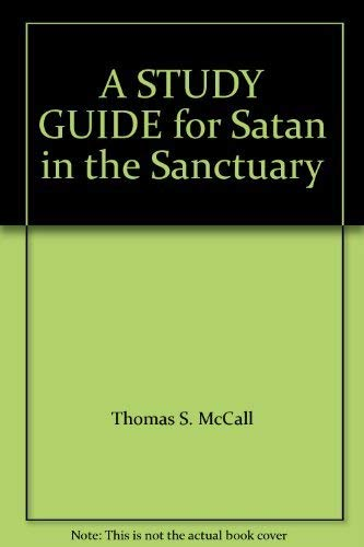 A STUDY GUIDE for Satan in the Sanctuary (0802475213) by Thomas S. McCall; Zola Levitt